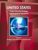 US National Cyber Security Strategy and Programs Handbook - Strategic Information and Developments